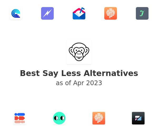 Best Say Less Alternatives