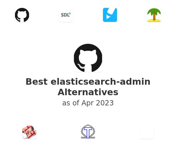 Best elasticsearch-admin Alternatives