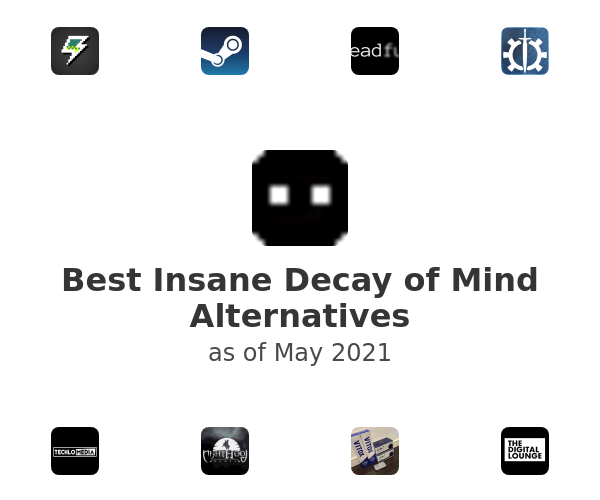 Best Insane Decay of Mind Alternatives