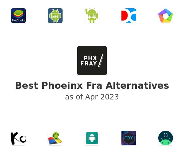 Best Phoeinx Fra Alternatives