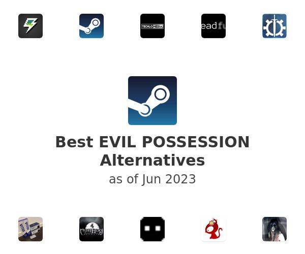 Best EVIL POSSESSION Alternatives
