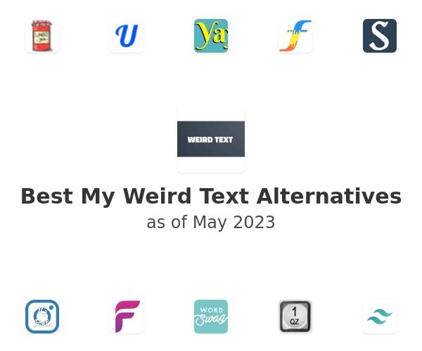 Best My Weird Text Alternatives