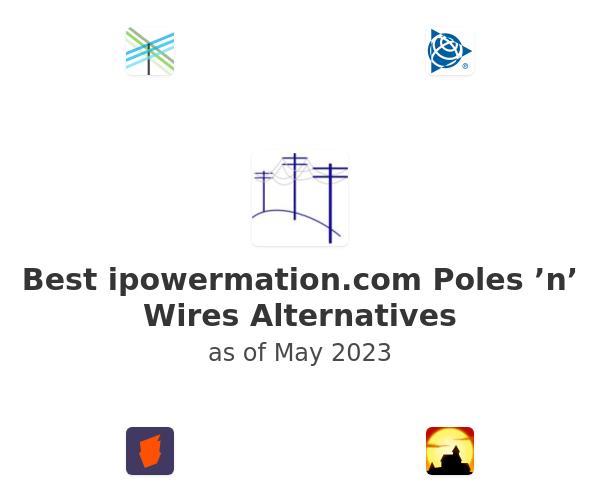Best Poles 'n' Wires Alternatives