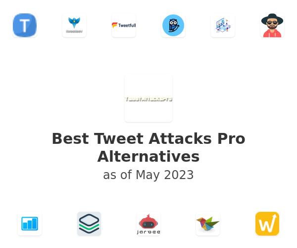 Best Tweet Attacks Pro Alternatives