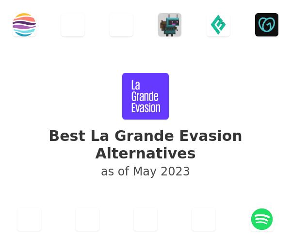 Best La Grande Evasion Alternatives