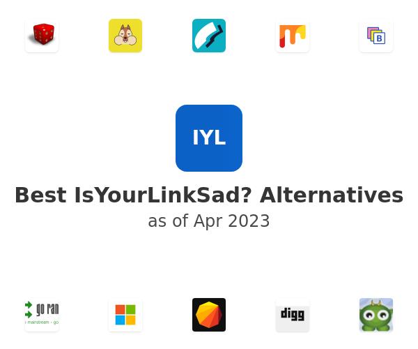 Best IsYourLinkSad? Alternatives