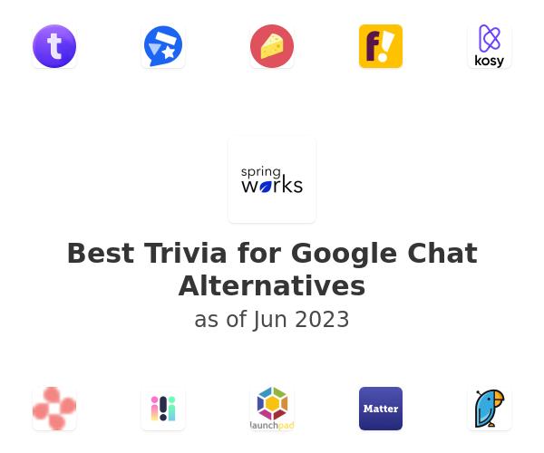 Best Trivia for Google Chat Alternatives