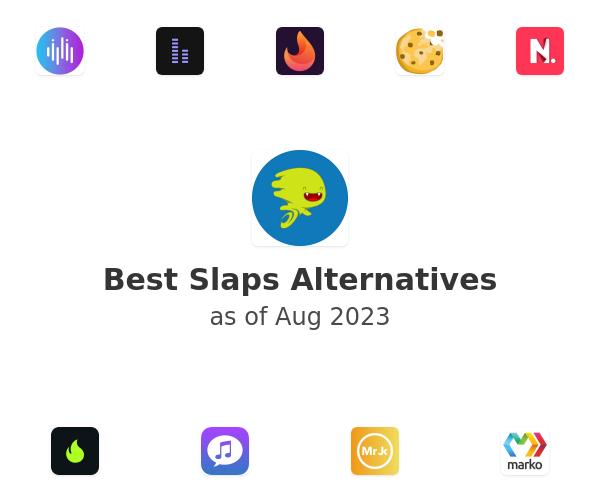 Best Slaps Alternatives