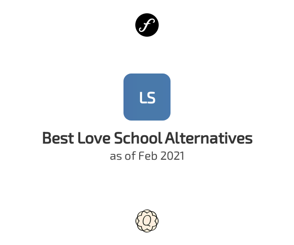 Best Love School Alternatives
