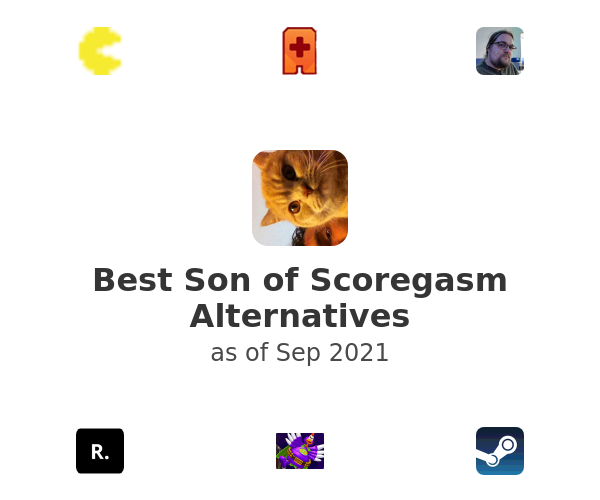 Best Son of Scoregasm Alternatives