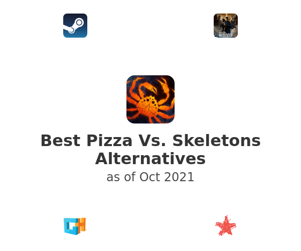 Best Pizza Vs. Skeletons Alternatives