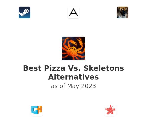 Best Pizza Vs. Skeletons Alternatives