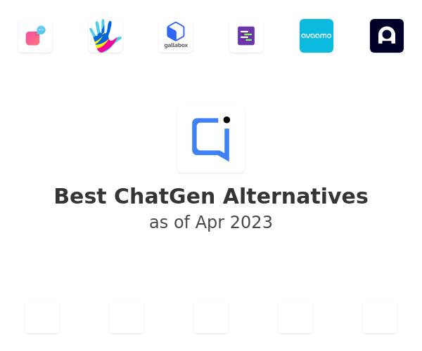 Best ChatGen Alternatives