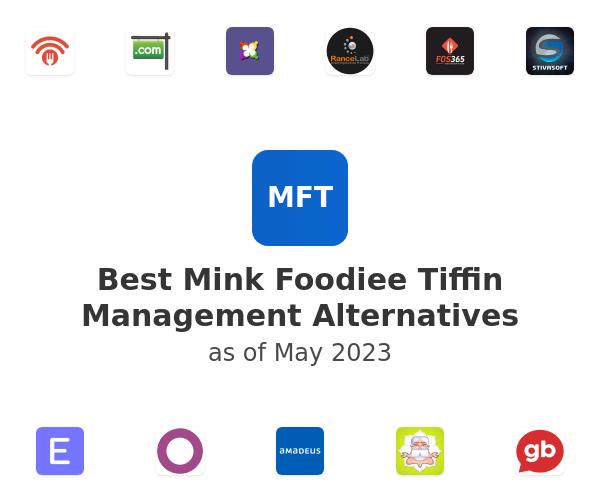 Best Mink Foodiee Tiffin Management Alternatives