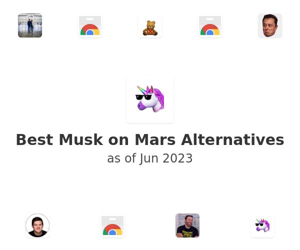 Best Musk on Mars Alternatives