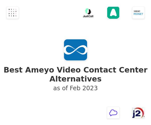 Best Ameyo Video Contact Center Alternatives