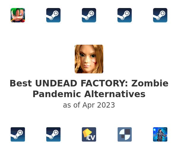 Best UNDEAD FACTORY: Zombie Pandemic Alternatives