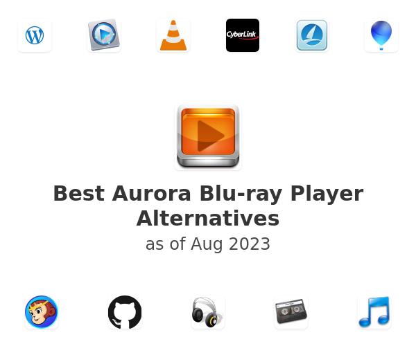 Best Aurora Blu-ray Player Alternatives