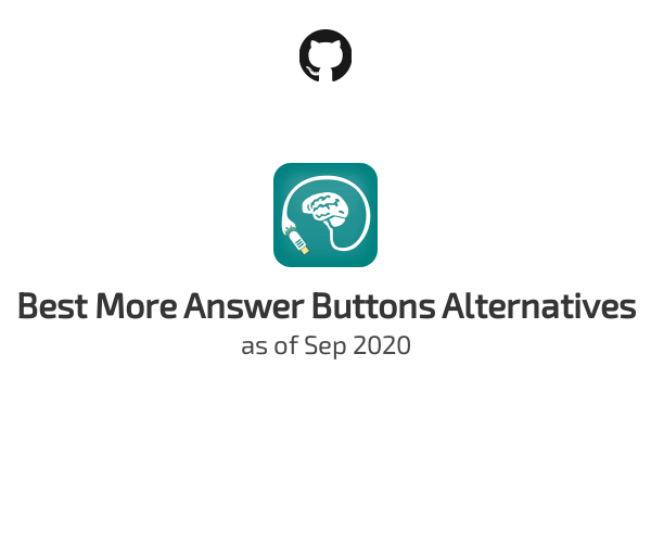 Best More Answer Buttons Alternatives