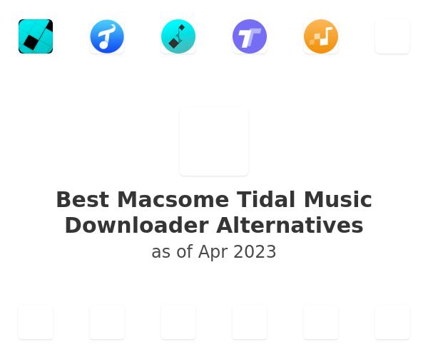 Best Macsome Tidal Music Downloader Alternatives
