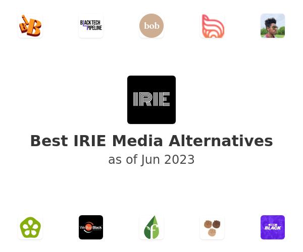 Best IRIE Media Alternatives