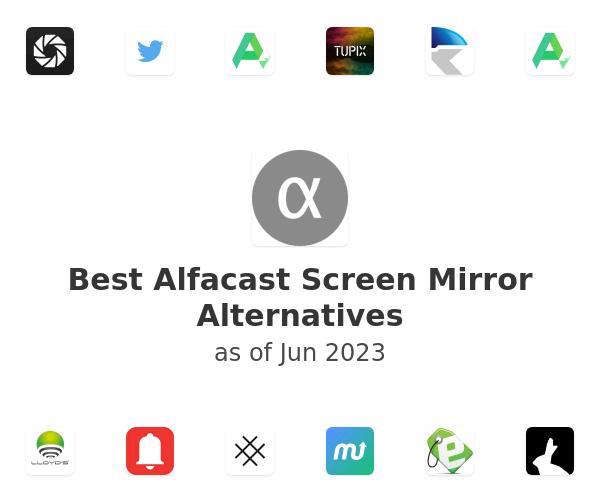 Best Alfacast Screen Mirror Alternatives