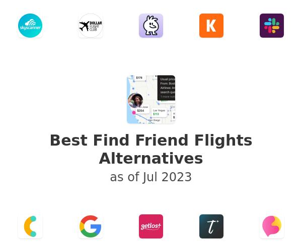 Best Find Friend Flights Alternatives