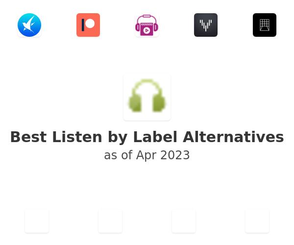 Best Listen by Label Alternatives