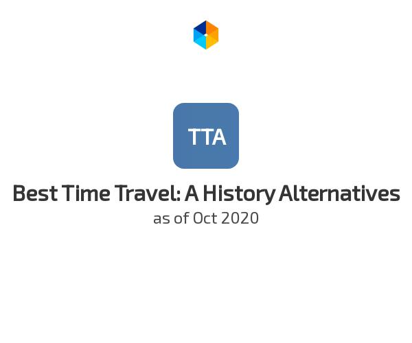 Best Time Travel: A History Alternatives