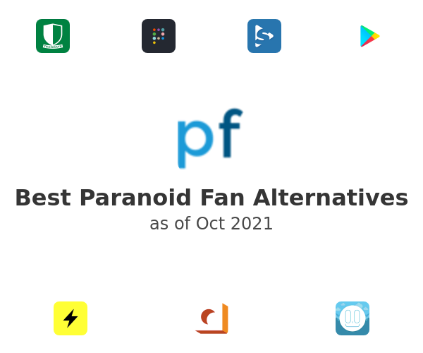Best Paranoid Fan Alternatives