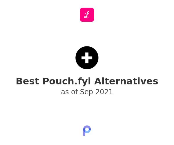Best Pouch.fyi Alternatives