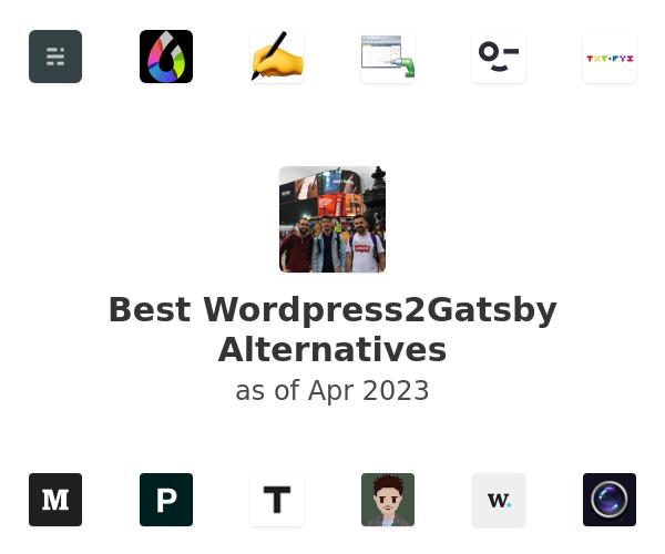 Best Wordpress2Gatsby Alternatives