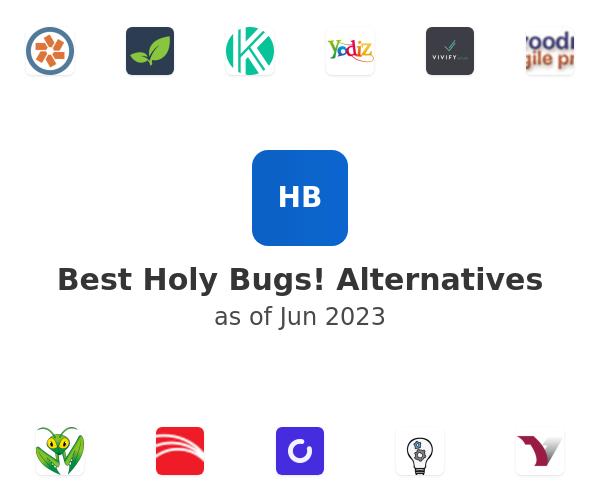 Best Holy Bugs! Alternatives