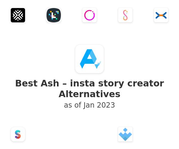 Best Ash – insta story creator Alternatives