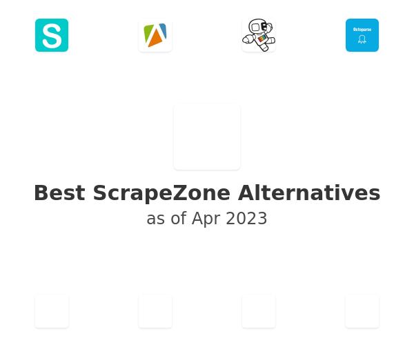 Best ScrapeZone Alternatives