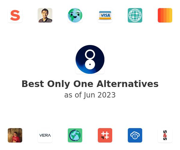 Best Only One Alternatives