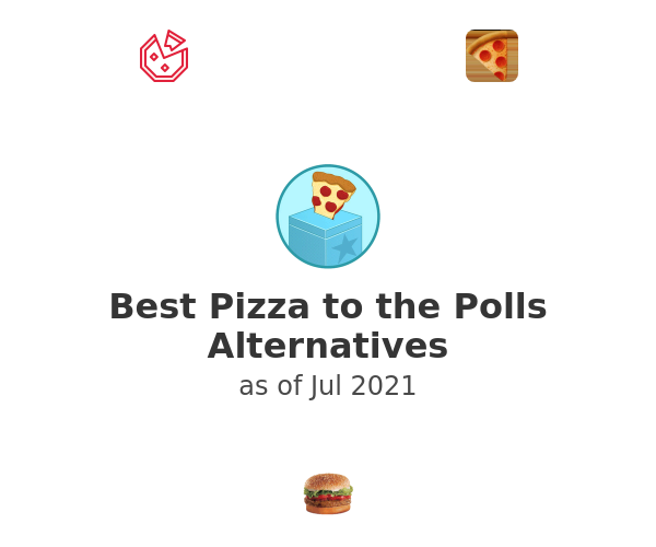 Best Pizza to the Polls Alternatives