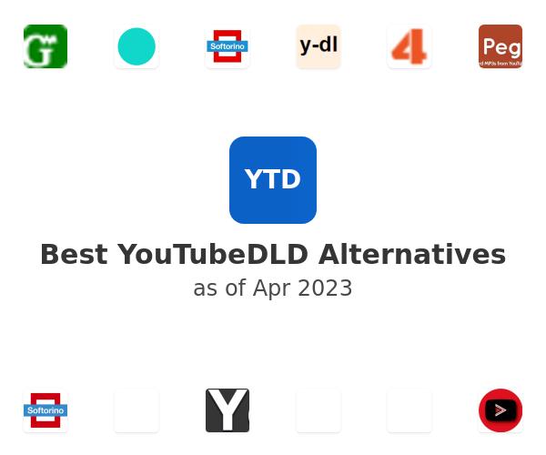 Best YouTubeDLD Alternatives