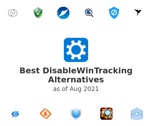 Best DisableWinTracking Alternatives
