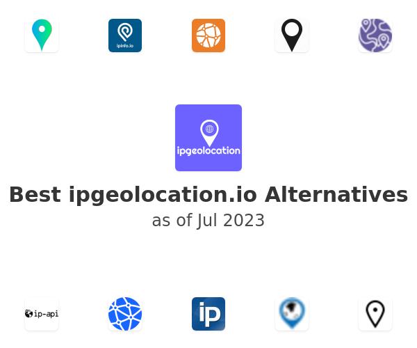 Best ipgeolocation.io Alternatives