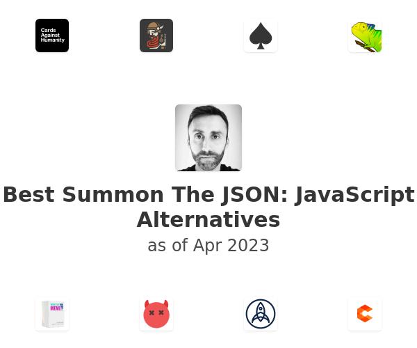 Best Summon The JSON: JavaScript Alternatives