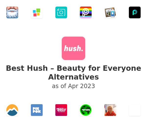 Best Hush – Beauty for Everyone Alternatives