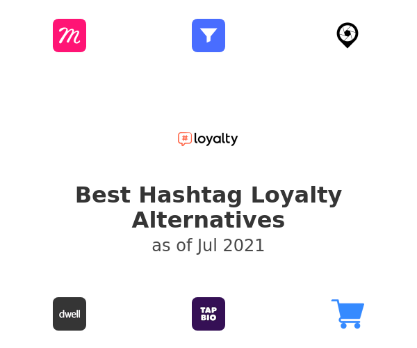 Best Hashtag Loyalty Alternatives