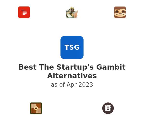 Best The Startup's Gambit Alternatives