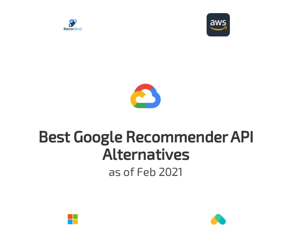 Best Google Recommender API Alternatives