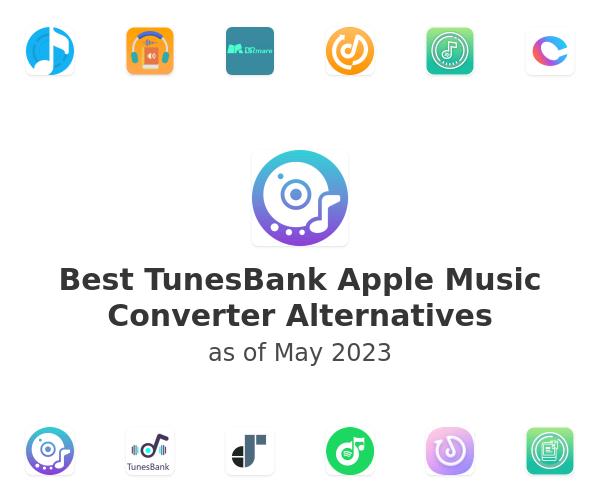 Best TunesBank Apple Music Converter Alternatives