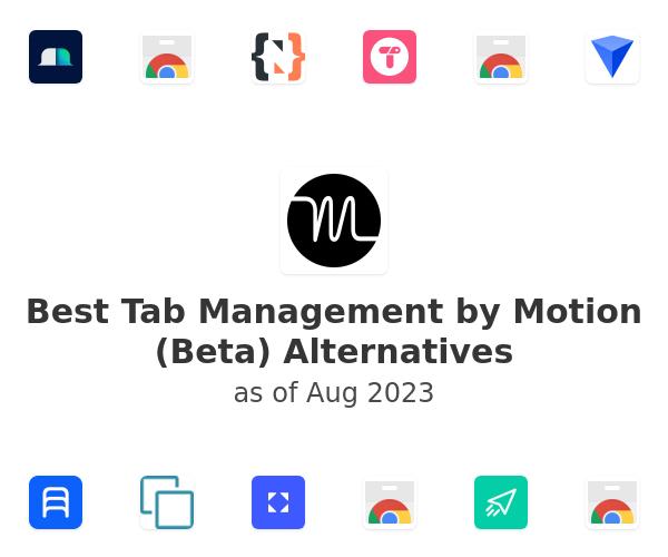 Best Tab Management by Motion (Beta) Alternatives