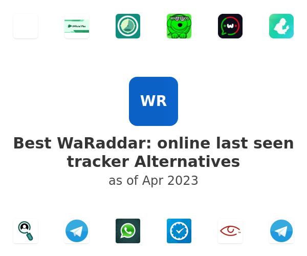 Best WaRaddar: online last seen tracker Alternatives