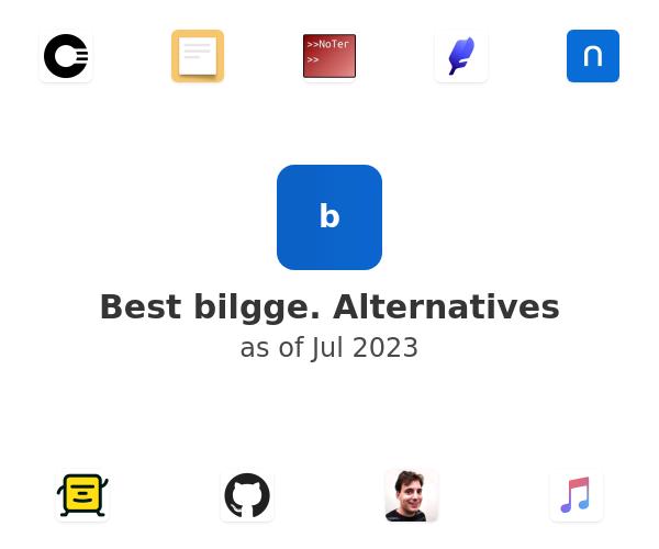 Best bilgge. Alternatives