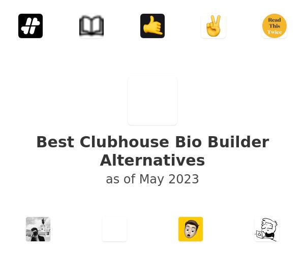 Best Clubhouse Bio Builder Alternatives
